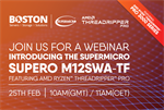 Webinar: Introducing the Supermicro Supero M12SWA-TF